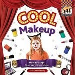 Cool Makeup : How to Stage Your Very Own Show - Karen Latchana Kenney