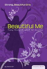 Beautiful Me : Finding Personal Strength & Self-Acceptance - Tamra Orr