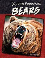 Bears : Xtreme Predators - S L Hamilton