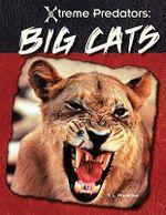 Big Cats : Xtreme Predators - S L Hamilton