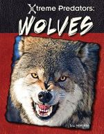 Wolves : Xtreme Predators - S L Hamilton