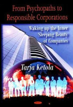 From Psychopaths to Responsible Corporations : Waking up the Inner Sleeping Beauty of Companies - Tarja Ketola
