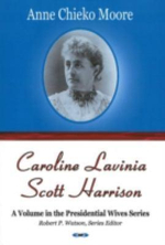 Caroline Lavinia Scott Harrison - Anne Chieko Moore