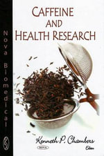 Caffeine and Health Research - Kenneth P. Chambers