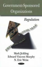 Government Sponsored Organizations : Regulation - Mark Jickling
