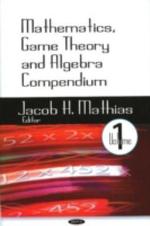 Mathematics, Game Theory and Algebra Compendium - Bart Elias
