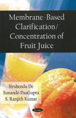 Membrane Based Clarification/Concentration of Fruit Juice