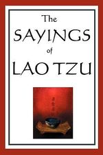 The Sayings of Lao Tzu - Professor Lao Tzu