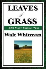 Leaves of Grass (1855 First Edition Text) - Walt Whitman