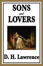 Sons and Lovers : Love Stories - D. H. Lawrence