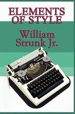 Elements of Style : Elements of Style (Paperback) - William Strunk, Jr.