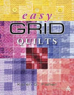 Easy Grid Quilts : Adorable Projects for Newborns to Tots in 220 Supe... - Karen G Fisher