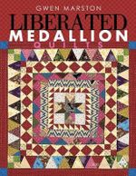 Liberated Medallion Quilts - Gwen Marston