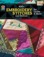 400+ Embroidery Stitches for Quilts & More : Love to Quilt - Joan Waldman