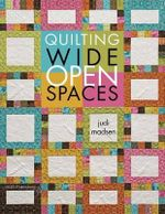Quilting Wide Open Spaces - Judi Madsen