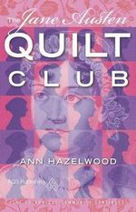 The Jane Austen Quilt Club - Ann Hazelwood