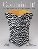 Contain It! : English Paper-Pieced Style Accessories - Linda Chaney