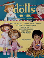 eBook Small Dolls Of The 40s And 50s - Carol Stover