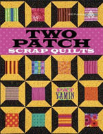 Two Patch Scrap Quilts - Pat Yamin