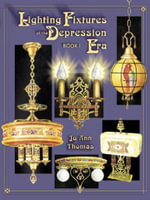 eBook Lighting Fixtures Of The Depression Era - Jo A Thomas