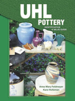 eBook Uhl Pottery Identification And Value Guide - Anna M Feldmeyer