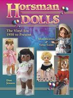eBook Horsman Dolls The Vinyl Era 1950 to Present - Don Jensen