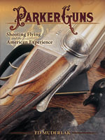 eBook Parker Guns Shooting Flying and the American Experienc - Ed Muderlak