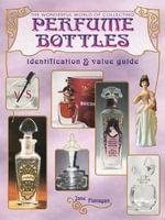 eBook The Wonderful World of Collecting Perfume Bottles - Jane Flanagan
