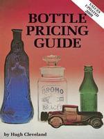 eBook Clevelands Bottle Pricing Guide 3rd Edition - Hugh Cleveland