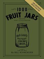 eBook 1000 Fruit Jars Revised 5th Edition - Bill Schroeder