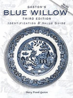 eBook Gaston's Blue Willow Identification And Value Guide 3r - Mary F Gaston