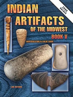 eBook Indian Artifacts Of The Midwest Book V - Lar Hothem