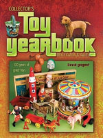 eBook Collector's Toy Yearbook : 100 Years of Great Toys - David Longest