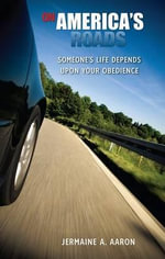 On America's Roads : Someone's Life Depends Upon Your Obedience - Jermaine Aaron