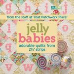 Jelly Babies : Adorable Quilts from 2-1/2