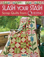 Slash Your Stash : Scrap Quilts from McCall's Quilting - That Patchwork Place