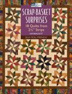 Scrap-Basket Surprises : 18 Quilts from 2 1/2