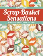Scrap-Basket Sensations : More Great Quilts from 2 1/2