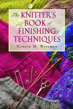 Knitter's Book of Finishing Techniques - Nancie Wiseman