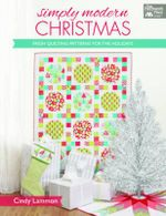 Simply Modern Christmas : Fresh Quilting Patterns for the Holidays - Cindy Lammon