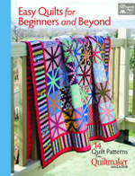 Easy Quilts for Beginners and Beyond : 14 Quilt Patterns from Quiltmaker Magazine