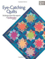 Eye-catching Quilts : 16 Designs from the Experts at Quiltmaker Magazine - That Patchwork Place