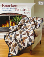 Knockout Neutrals : 12 Showstopping Neutral Quilts - Pat Wys