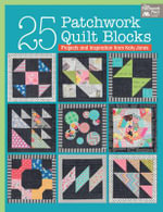 25 Patchwork Quilt Blocks : Projects and Inspiration from Katy Jones - Katy Jones