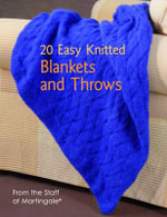 20 Easy Knitted Blankets and Throws - Martingale