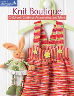Knit Boutique : Children's Clothing, Accessories, and More - Martingale