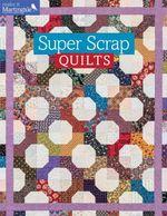 Super Scrap Quilts - That Patchwork Place