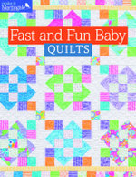 Fast and Fun Baby Quilts : Make It Martingale