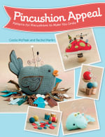 Pincushion Appeal : Patterns for Pincushions to Make You Smile - Cecile McPeak