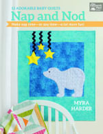 Nap and Nod : 12 Adorable Baby Quilts - Myra Harder